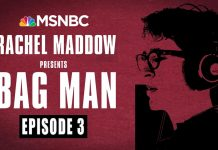 Bag Man Podcast - Episode 3: Hang In There, Baby | Rachel Maddow | MSNBC